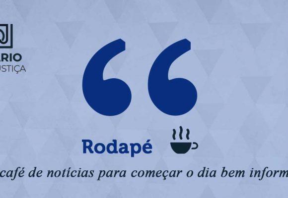 Rodapé – Um café de notícias para começar o dia bem informado (01/08/21)