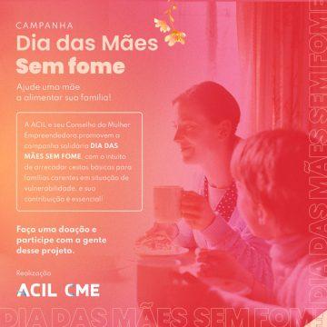 """ACIL lança campanha solidária """"Dia das Mães Sem Fome"""""""
